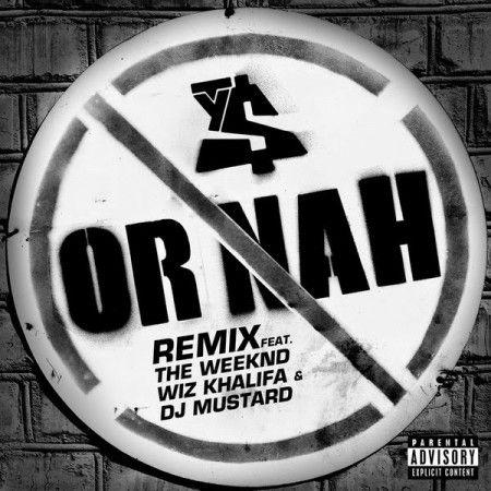 Ty Dolla $ign ft. The Weeknd, Wiz Khalifa & DJ Mustard – Or Nah (Remix)
