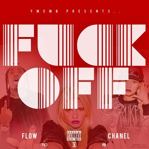 NEW MUSIC::: FLOW FT. CHANEL WEST COAST – FUCK OFF