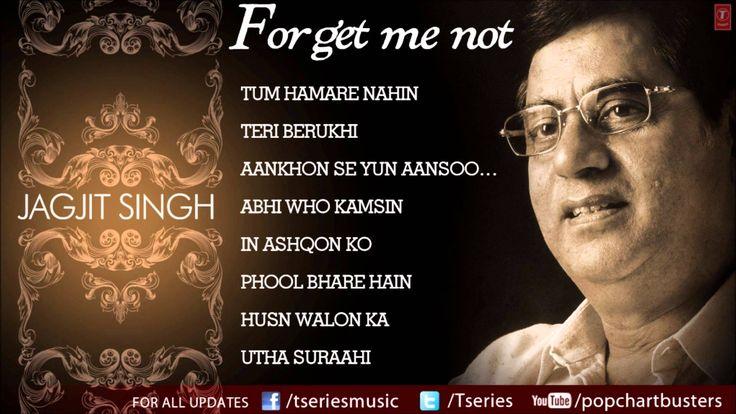Forget Me Not Ghazals Jukebox - Jagjit Singh - The King Of Ghazals