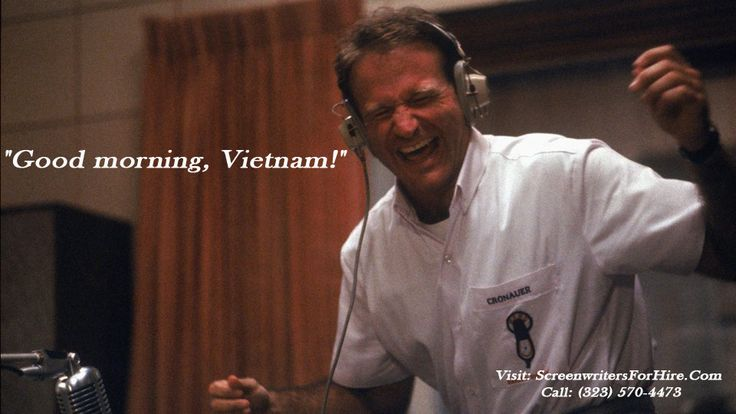 """Movie quote for Good Morning Vietnam: """"Good morning, Vietnam!"""" #MovieQuotes#GoodMorningVietnam#ScreenwritersForHire#ScreenwriterForHire#Screenwriter"""
