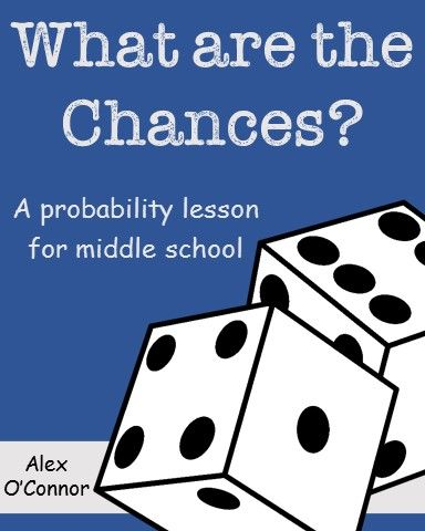 """What are the Chances?"" - A probability lesson for middle school math! This is a probability lesson where students design and test their own probability experiment. The lesson requires students to understand and calculate theoretical and experimental probabilities. Includes student record sheets and a teacher example to use as a model for students."
