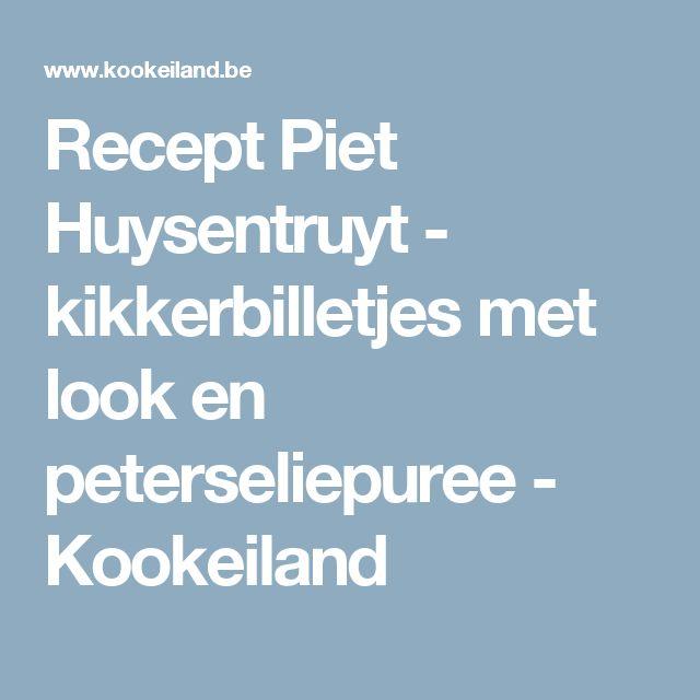 Recept Piet Huysentruyt -  kikkerbilletjes met look en peterseliepuree - Kookeiland