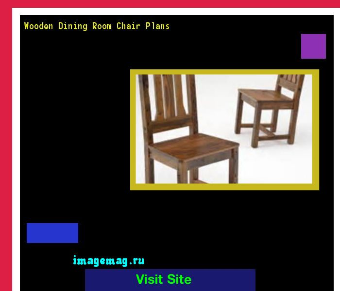 Wooden Dining Room Chair Plans 154815 - The Best Image Search