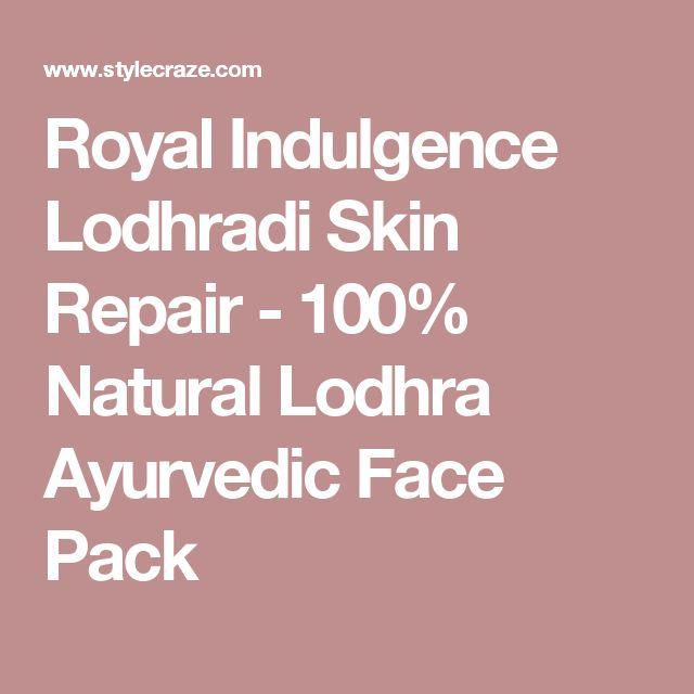 Royal Indulgence Lodhradi Skin Repair - 100% Natural Lodhra Ayurvedic Face Pack