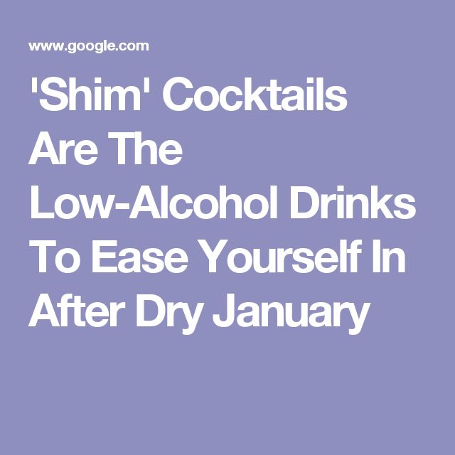 'Shim' Cocktails Are The Low-Alcohol Drinks To Ease Yourself In After Dry January
