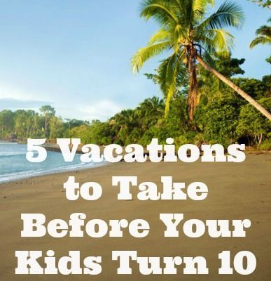 If you're raising kids in America today, here are five of the best vacations with kids under 10. Incorporating a range of travel experiences including relaxation, education and building travel savvy and street smarts, these five trips will go a long way towards creating enthusiastic travelers and world citizens for life.