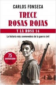 Nueva edición, con motivo del '75 aniversario, del relato desgarrador de las trece jóvenes fusiladas el 5 de agosto de 1939.  Una versión ampliada de Carlos Fonseca, que además recupera a una nueva figura, la denominada Rosa 14, a la cual un error mecanográfico en el nombre salvó de la ejecución durante seis meses.