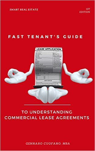 Fast Tenant's Guide to Understanding Commercial Lease Agreements: Learn the most important aspects of a commercial lease (Simplified Real Estate Guide Book 1) - Kindle edition by Gennaro Cuofano. Professional & Technical Kindle eBooks @ Amazon.com.