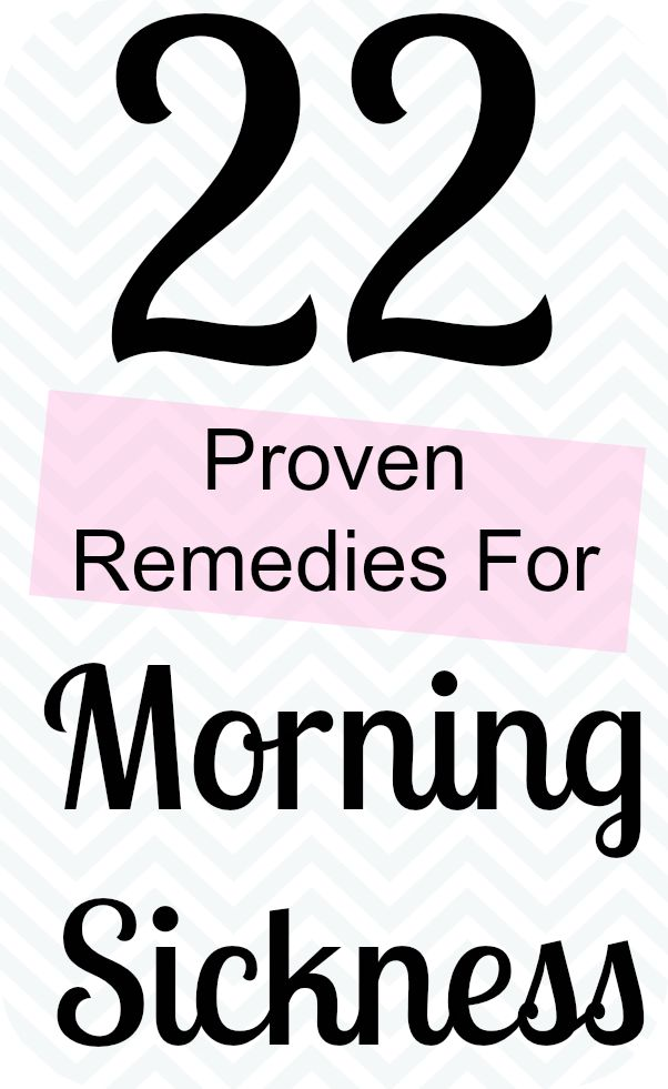 22 proven morning sickness remedies