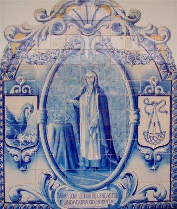 AINHA DONA LEONOR DE LENCASTRE - FUNDADORA DO HOSPITAL – Painel de azulejos da estação da CP de Caldas da Rainha