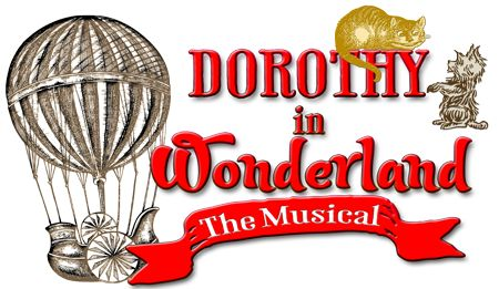 Dorthey in wonderland musical script from Pioneer Drama. http://www.pioneerdrama.com/SearchDetail.asp?pc=DOROTHYMUS&id=1