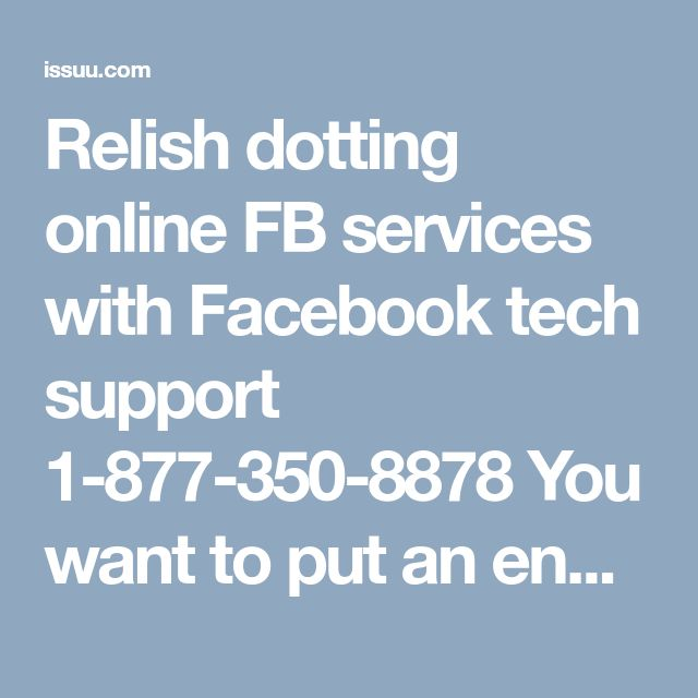 Relish dotting online FB services with Facebook tech support 1-877-350-8878 You want to put an end to all your difficulties and concerns. Yes! It is possible with our round the clock assistance. We are a team of experts with well proven track record. We provide authentic guidance at our Facebook Tech Support Number at 1-877-350-8878. http://www.monktech.net/facebook-technical-support-number.htmlSee Less Facebook Tech Support, Facebook Tech Number