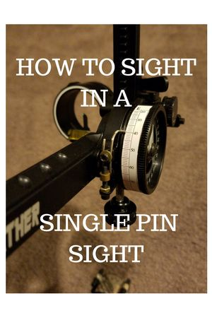 How to Sight in a Single Pin Sight – Pimp Your Bow