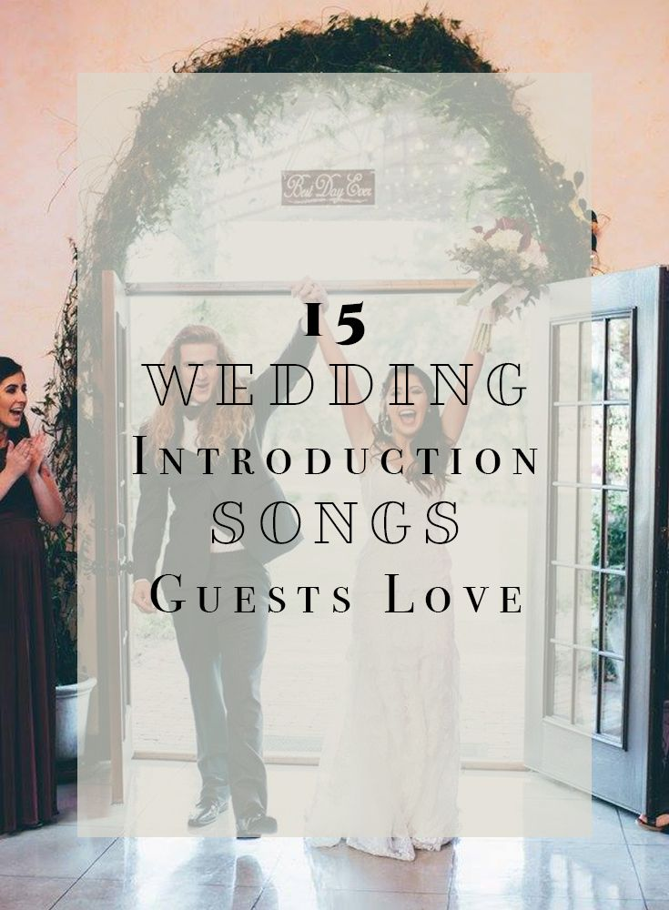 15 Wedding Introduction Songs Guests Love Wedding Introduction Songs Reception Entrance Songs Bridal Party Entrance Song