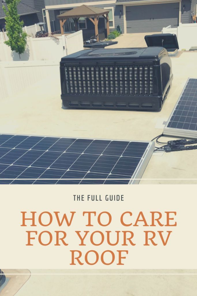 How To Inspect Care Seal And Repair An Rv Roof The Savvy Campers In 2020 Rv Rv Maintenance Rv Exterior