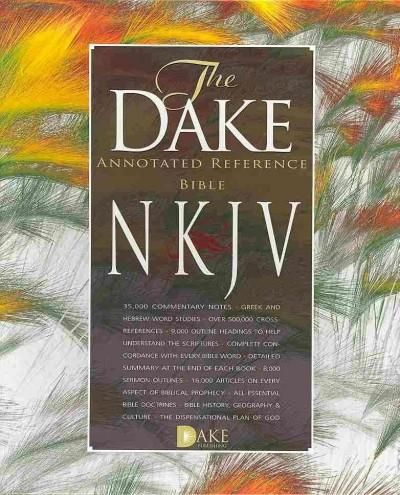 Dake's Annotated Reference Bible: New Kings James Version, Leathersoft