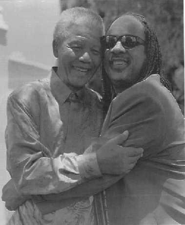 Nelson Mandela and Stevie Wonder. The world is a brighter place because of these 2 amazing people!