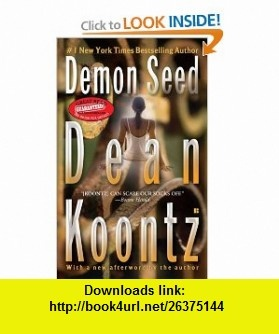 Demon Seed (9780425228968) Dean Koontz , ISBN-10: 0425228967  , ISBN-13: 978-0425228968 ,  , tutorials , pdf , ebook , torrent , downloads , rapidshare , filesonic , hotfile , megaupload , fileserve