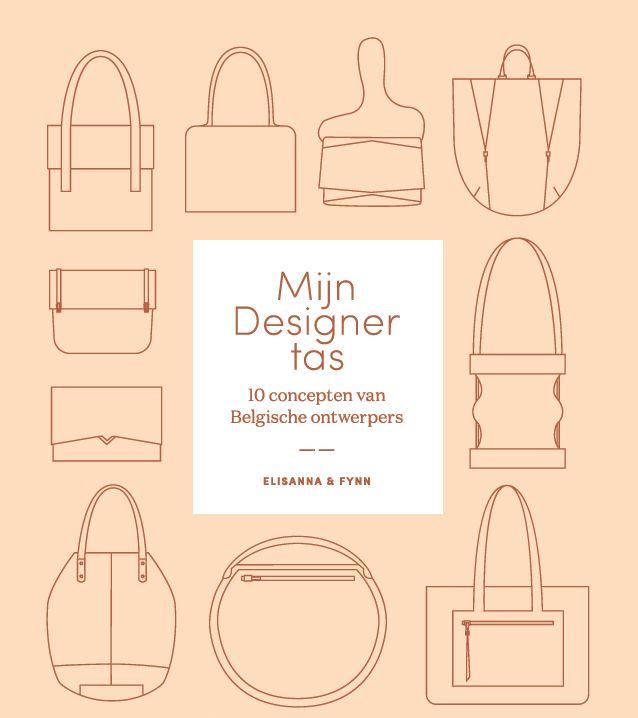 Mijn Designertas   10 concepten van Belgische ontwerpers     Auteurs: Sofie Duron , Nathalie Charlier  elisanna & Fynn    Pagina's: ...