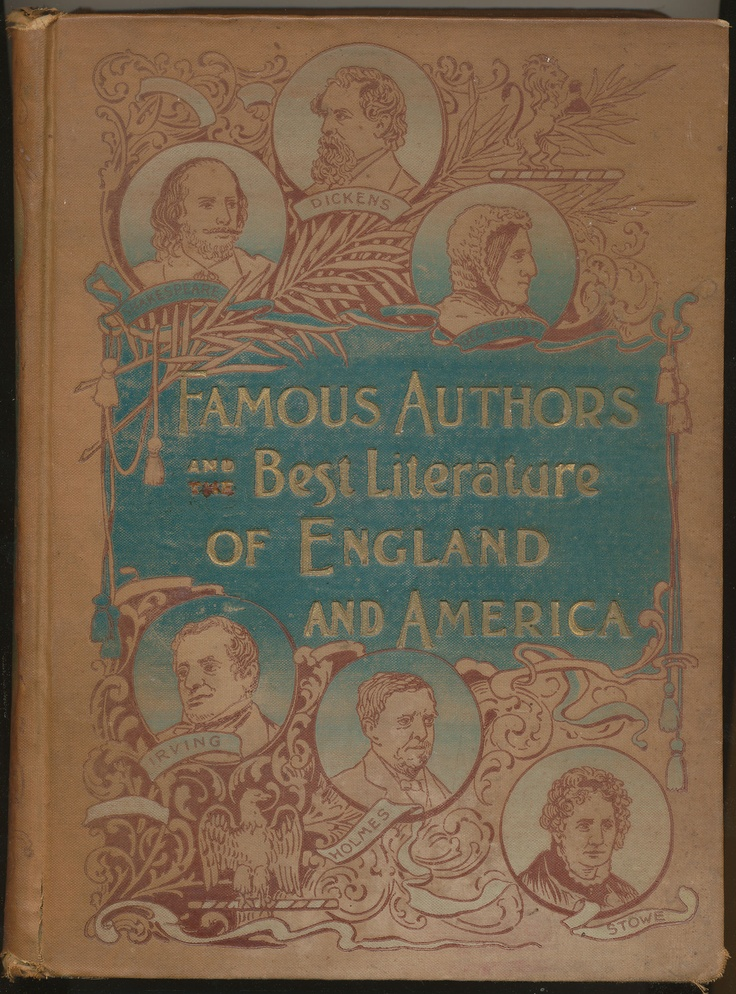 """Famous Authors and Best Literature of England and America"" published by American Book and Bible House, 1897Antiques Book, American Book, Book Covers, Famous Author, Bible House"