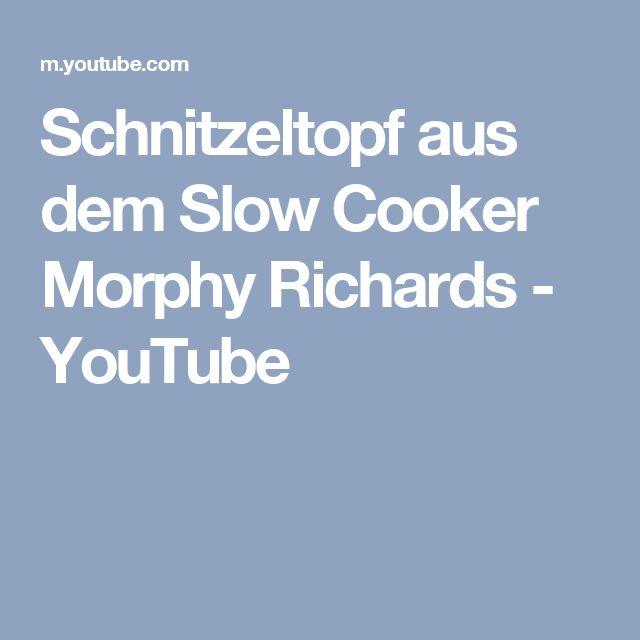 Schnitzeltopf aus dem Slow Cooker Morphy Richards - YouTube
