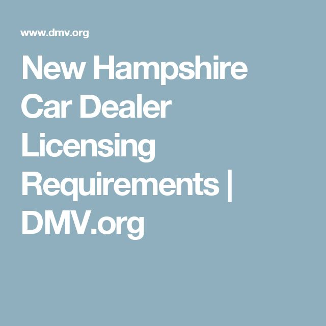 New Hampshire Car Dealer Licensing Requirements | DMV.org