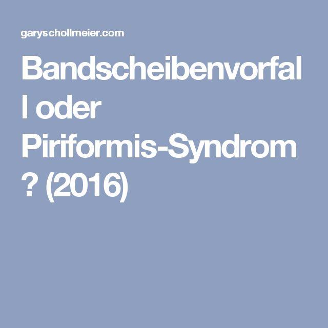 Bandscheibenvorfall oder Piriformis-Syndrom? (2016)