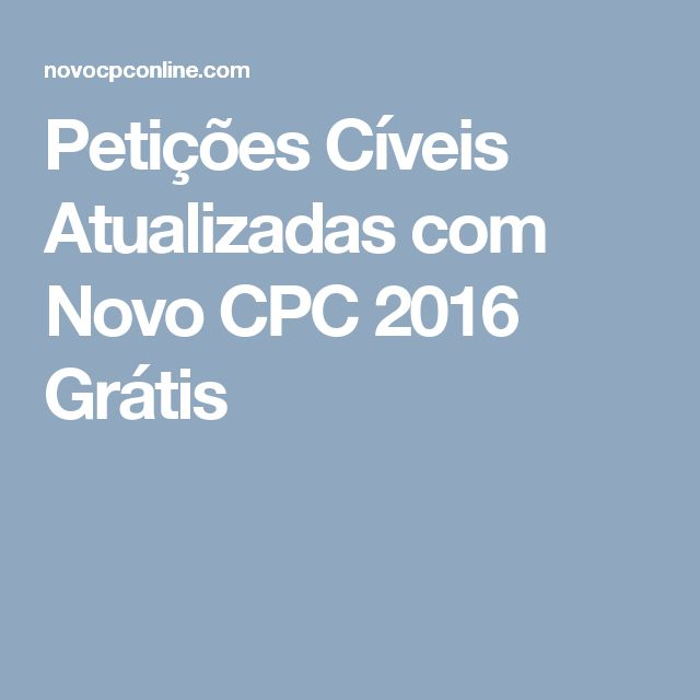 Petições Cíveis Atualizadas com Novo CPC 2016 Grátis