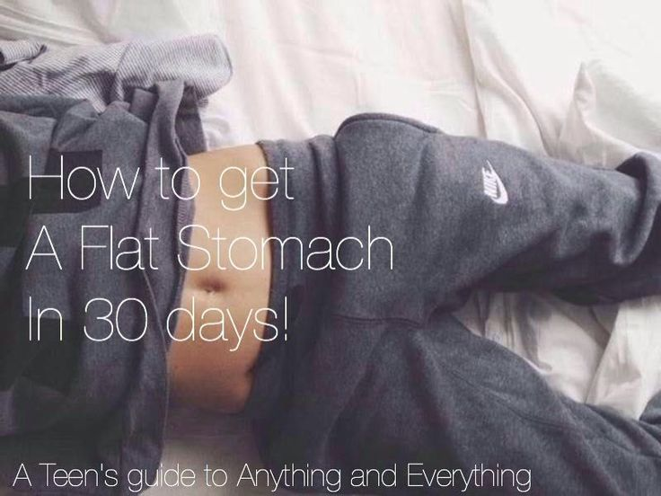 A Teen's guide to Anything and Everything! - How to get A Flat Stomach In 30 days! - Wattpad