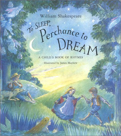 he words of William Shakespeare are complimented by a series of glorious illustrations by British children¹s book illustrator James Mayew. A large format, sturdy hardcover and timeless verse make this an ideal gift for any child.
