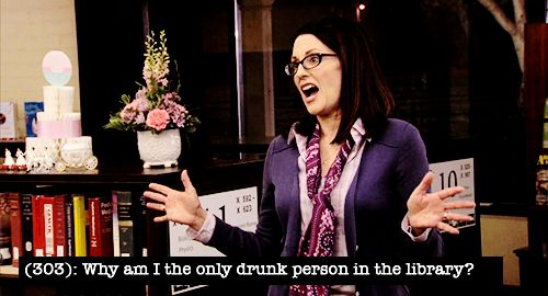 """Why am I the only drunk person in the library?"" Tammy I / Parks and Recreation"