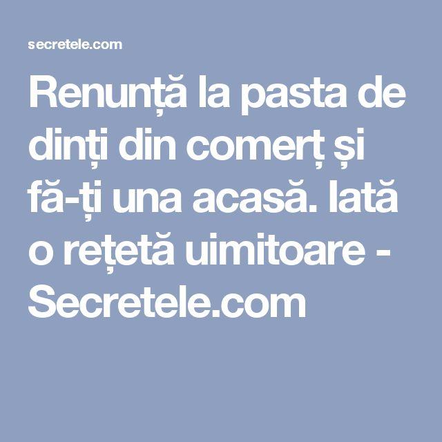 Renunță la pasta de dinți din comerț și fă-ți una acasă. Iată o rețetă uimitoare - Secretele.com