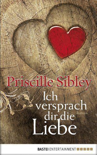 Ich versprach dir die Liebe: Roman von Priscille Sibley, http://www.amazon.de/dp/B00CO6F74C/ref=cm_sw_r_pi_dp_65jbtb0QSHFET