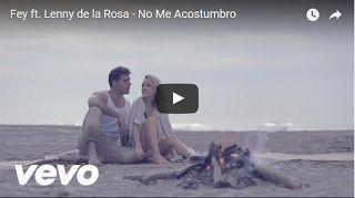 ♫♪♫♪♫♪  Top Music  ♫♪♫♪♫♪: Fey ft. Lenny de la Rosa - No Me Acostumbro