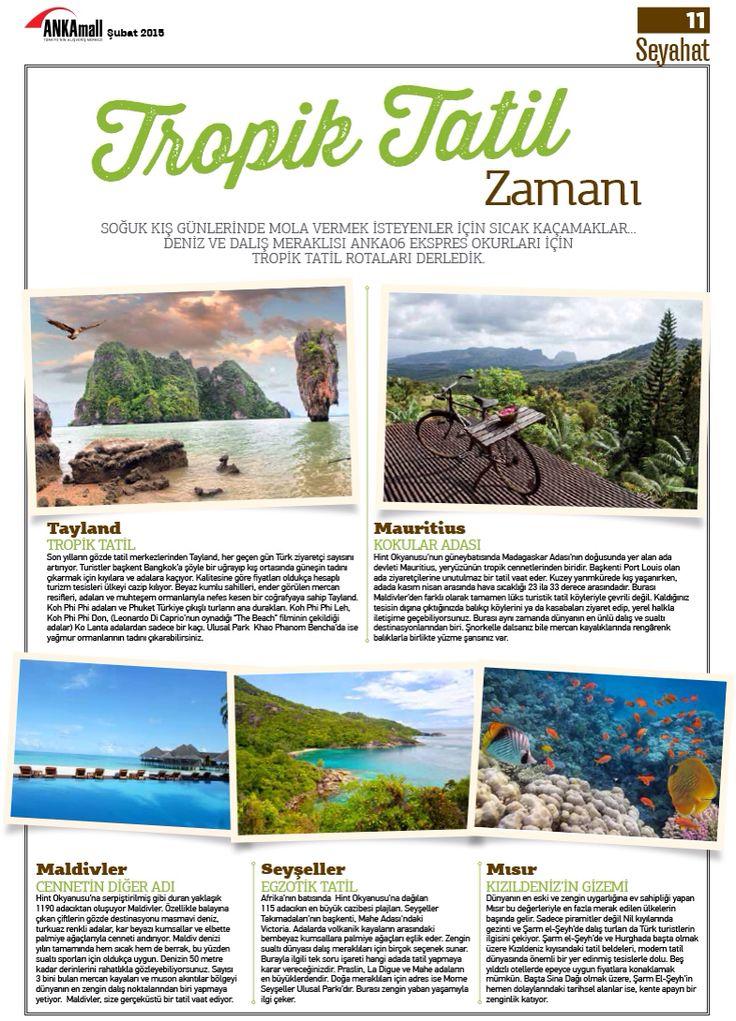 Tropik bir tatilin hayalini kuranlardan mısınız?   Sizler için özel olarak mercek altına aldığımız tropik tatil durakları ile alakalı yazımız 06 Ekspres #ANKAmall'da!