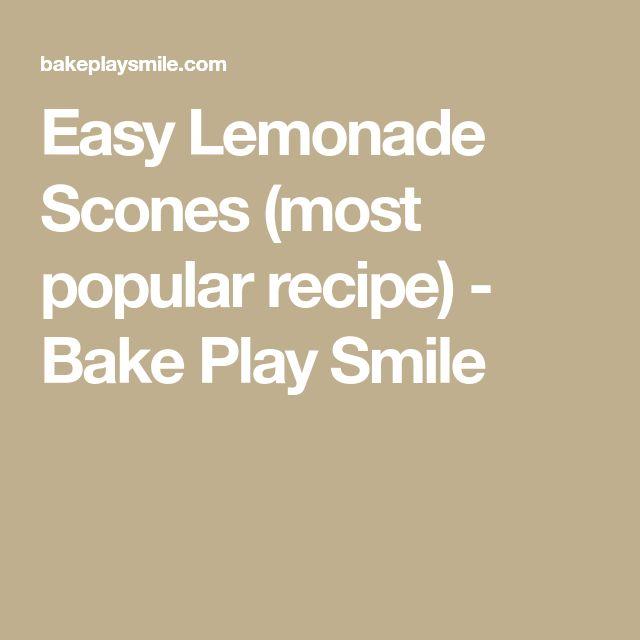 Easy Lemonade Scones (most popular recipe) - Bake Play Smile