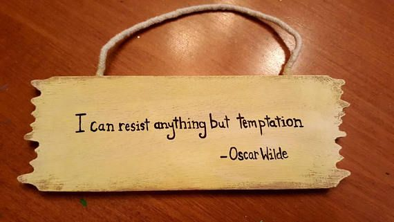 Check out this item in my Etsy shop https://www.etsy.com/ca/listing/573787107/hand-painted-oscar-wilde-quote-wooden