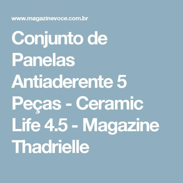 Conjunto de Panelas Antiaderente 5 Peças - Ceramic Life 4.5 - Magazine Thadrielle