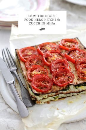 From the Jewish Food Hero Kitchen: Zucchini Mina