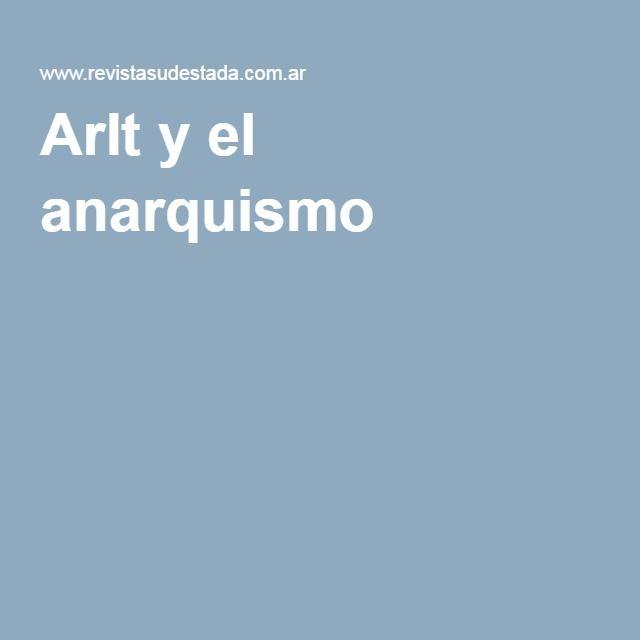 Arlt y el anarquismo