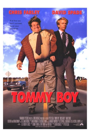 Tommy Boy is a must see...one of my all time favorites for a good laugh