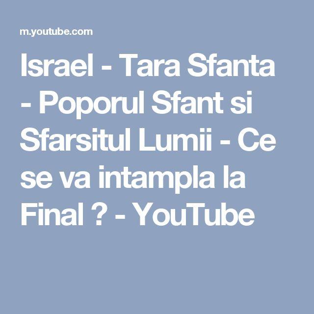 Israel - Tara Sfanta - Poporul Sfant si Sfarsitul Lumii - Ce se va intampla la Final ? - YouTube