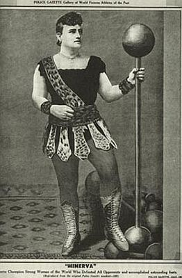 "Josephine Blatt (1869-1923), known as ""Minerva"". Professional strongwoman."