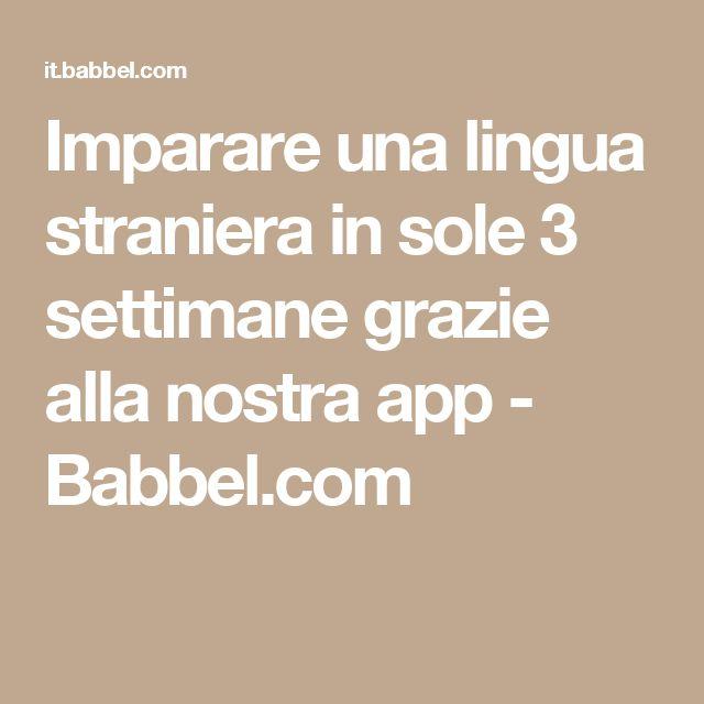 Imparare una lingua straniera in sole 3 settimane grazie alla nostra app - Babbel.com