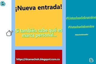 🔽#Ustedesdelosmios si también sabe qué es marca personal.   Si quieren saber de qué se trata, no duden hacer CLICK en la imagen para ir a la entrada.    #blog #blogger #Ustedesdelosmios #bloggers #bloggersencolombia #blogpost #bloggerlife  #bloggero #bloggeroftheday #blogger #bloggero #entrada #latam #bloggerscolombia #bloggerlife #bloggeroftheday #bloggers #bloggerpost #bloggertips #blogging #Newblogger #jornalismo #journalism #journalist #periodismo #Colombia #Bogota