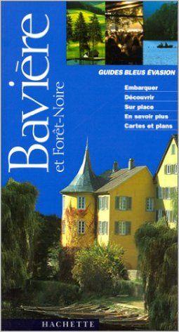 GUIDE ÉVASION EN BAVIÈRE ET EN FORÊT NOIRE 1997: Amazon.ca: COLLECTIF: Books