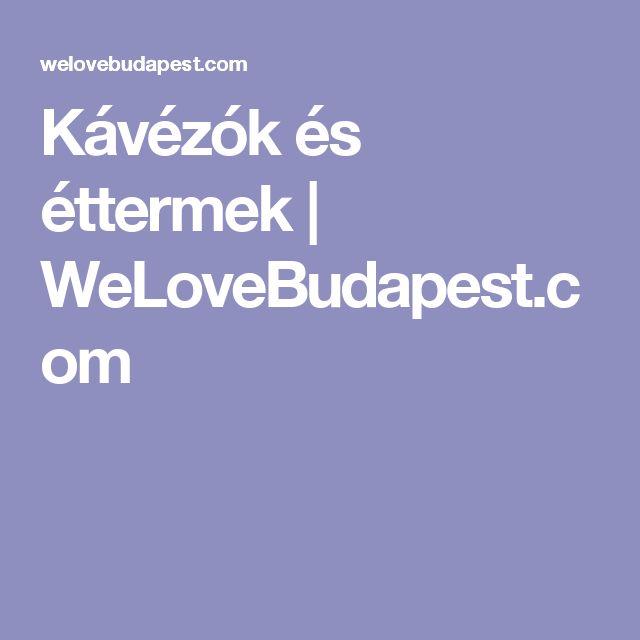 Kávézók és éttermek | WeLoveBudapest.com