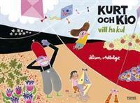 Kurt och Kio vill ha kul Ett radarpar som jag inte skulle ha upptäckt utan det lokala bibliotekets sagostund är Kurt och Kio. Bilderna lockar inte mig alls, men barnen gillar't.  Passar från fyraårsåldern gissar jag, men min sjuåring tycker om den också.
