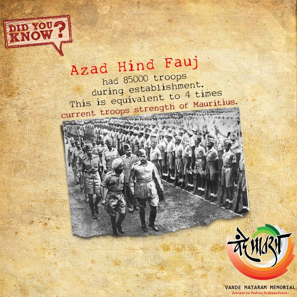 DID YOU KNOW? Azad Hind Fauj, founded on 21 Oct' 1943, had 85000 troops during establishment. This is equivalent to 4 times current troops strength of Mauritius. The government was inspired by the concepts of Subhas Chandra Bose who was also the leader of the government & the Head of State of the Provisional Indian Government-in-exile.  #VandeMataramMemorial #BePatrioticStayPatriotic