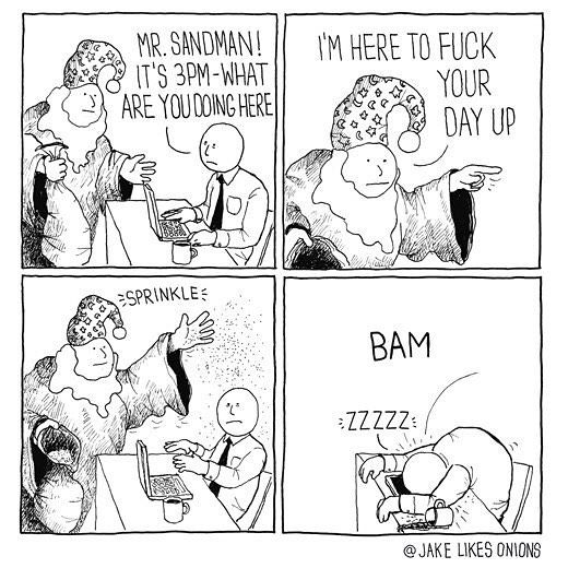 Every freakin day! Follow us @i.smolar Tag a friend! #ismolar #lol #haha #9gag #meme #memes #sandman #comic (Credit: @Jakelikesonions )
